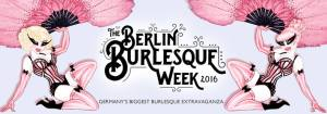 Berlin Burlesque Week 2016