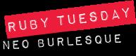 Ruby Tuesdays Burlesque-Blog
